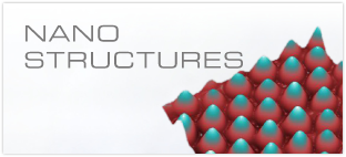 Nano Structures